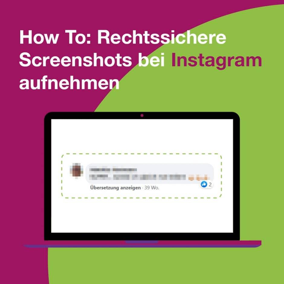 Bildschirm mit zensiertem Kommentar auf Instagram und Slogan How to: Rechtssichere Screenshots bei Instagram aufnehmen