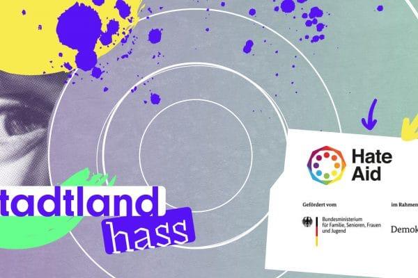 Kampagnentitelbild StadtLandHass mit Förderhinweis