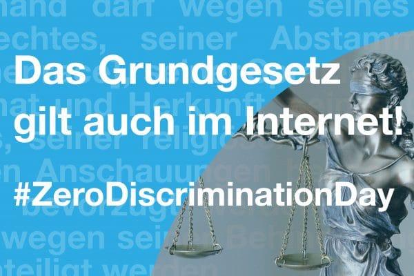 Justitia mit der Überschrift Das Grundgesetz gilt auch im Internet! #ZeroDiscriminationDay
