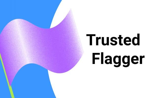 Trusted Flagger